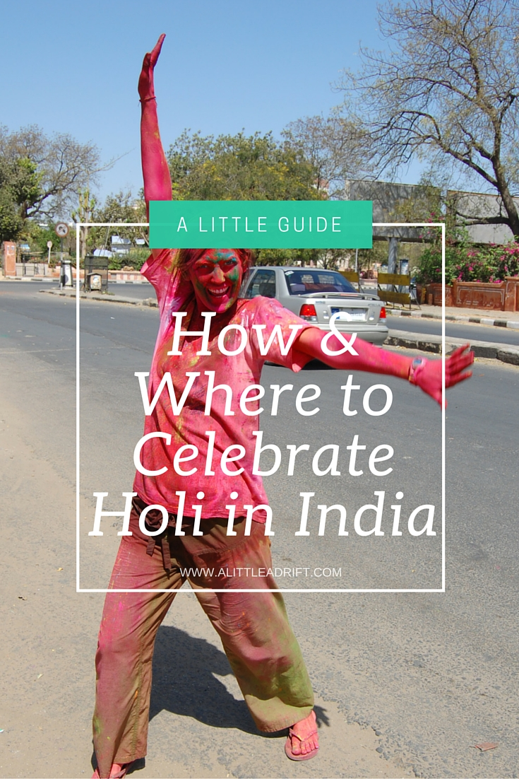 How and Where to Celebrate Holi in #India: Everything you should know when traveling in India during the Festival of Colors, as well as how to stay safe and how to get the most out of this festive Indian holiday.