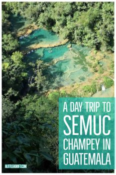 A Day Trip to Semuc Champey in Guatemala