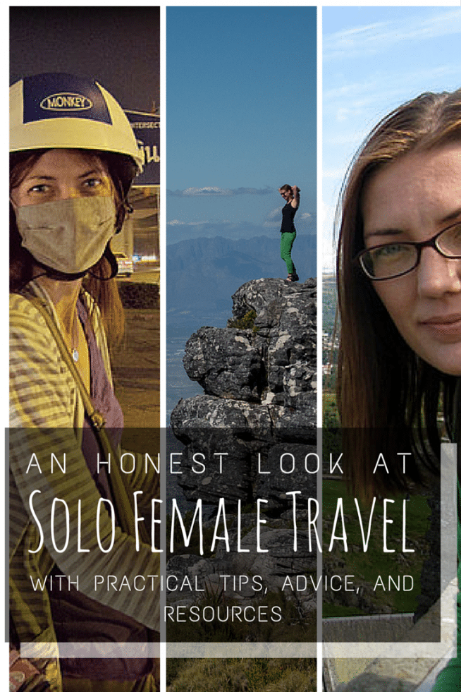 Safety and Solo Female Travel: An honest discussion and practical advice for female travelers.