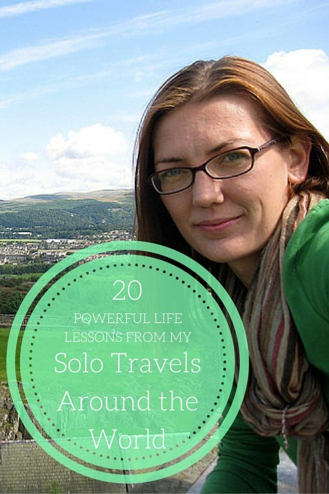 20 Powerful Life Lessons from my Solo Travels Around the World