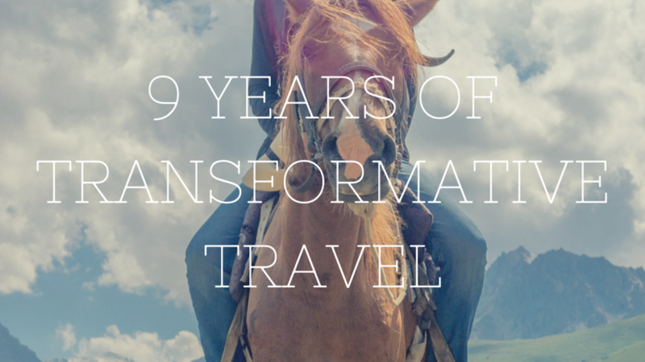 How Does Travel Transform You After 9 Years Backpacking the