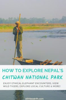 Ultimate Guide to Chitwan National Park in Nepal — home to wild elephants and some of the last remaining tigers and white rhinos in Asia. This is one of the best nature experiences in #Nepal.#TravelTips #TravelGuide #Asia #Wanderlust #Bucketlist