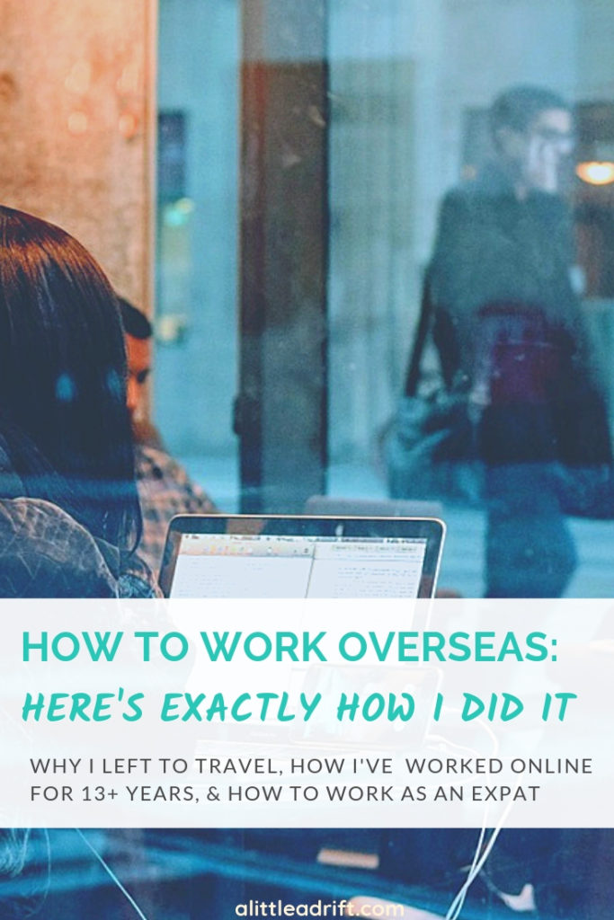 How to Find Work Overseas (And How I've Work Remotely for 13+ Years) — Extensive tips and firsthand advice for #digitalnomads